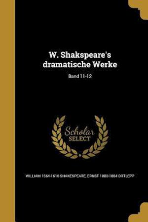 Bog, paperback W. Shakspeare's Dramatische Werke; Band 11-12 af William 1564-1616 Shakespeare, Ernst 1800-1864 Ortlepp