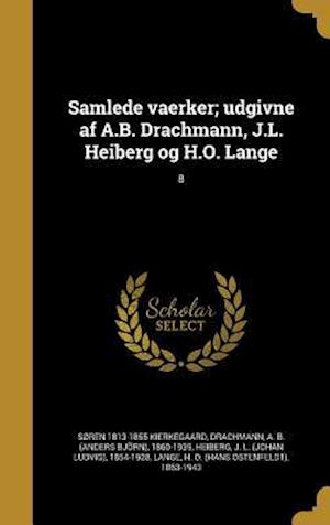 Bog, hardback Samlede Vaerker; Udgivne AF A.B. Drachmann, J.L. Heiberg Og H.O. Lange; 8 af Soren 1813-1855 Kierkegaard