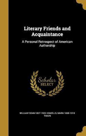 Bog, hardback Literary Friends and Acquaintance af Mark 1835-1910 Twain, William Dean 1837-1920 Howells