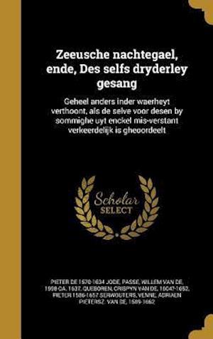 Bog, hardback Zeeusche Nachtegael, Ende, Des Selfs Dryderley Gesang af Pieter De 1570-1634 Jode
