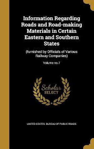 Bog, hardback Information Regarding Roads and Road-Making Materials in Certain Eastern and Southern States