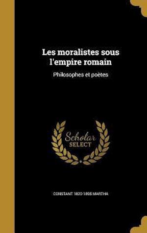 Bog, hardback Les Moralistes Sous L'Empire Romain af Constant 1820-1895 Martha