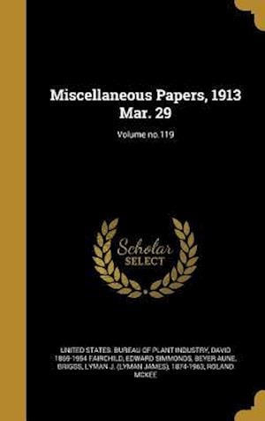 Bog, hardback Miscellaneous Papers, 1913 Mar. 29; Volume No.119 af Edward Simmonds, David 1869-1954 Fairchild