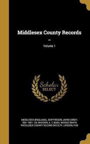 Bog, hardback Middlesex County Records ..; Volume 1