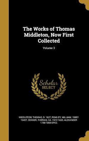 Bog, hardback The Works of Thomas Middleton, Now First Collected; Volume 3