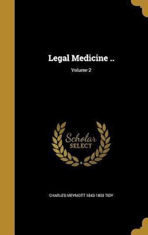 Bog, hardback Legal Medicine ..; Volume 2 af Charles Meymott 1843-1892 Tidy