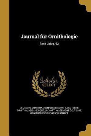 Bog, paperback Journal Fur Ornithologie; Band Jahrg. 63