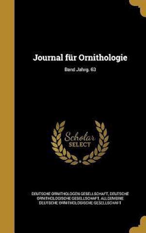 Bog, hardback Journal Fur Ornithologie; Band Jahrg. 63