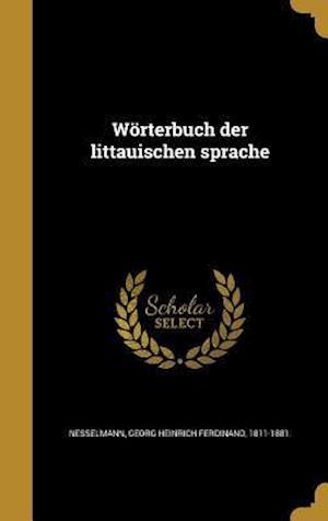 Bog, hardback Worterbuch Der Littauischen Sprache