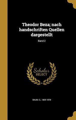 Bog, hardback Theodor Beza; Nach Handschriften Quellen Dargestellt; Band 2