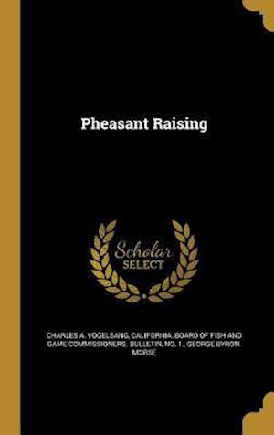 Bog, hardback Pheasant Raising af George Byron Morse, Charles A. Vogelsang