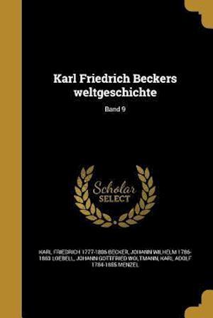 Bog, paperback Karl Friedrich Beckers Weltgeschichte; Band 9 af Karl Friedrich 1777-1806 Becker, Johann Gottfried Woltmann, Johann Wilhelm 1786-1863 Loebell