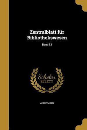 Bog, paperback Zentralblatt Fur Bibliothekswesen; Band 13