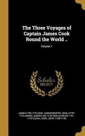 Bog, hardback The Three Voyages of Captain James Cook Round the World ..; Volume 1 af James 1728-1779 Cook