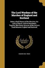 The Lord Wardens of the Marches of England and Scotland af Howard 1863- Pease