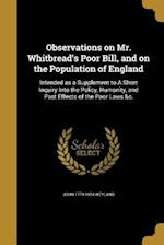 Observations on Mr. Whitbread's Poor Bill, and on the Population of England af John 1774-1854 Weyland