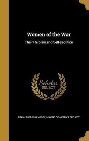 Bog, hardback Women of the War af Frank 1828-1904 Moore