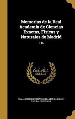 Bog, hardback Memorias de La Real Academia de Ciencias Exactas, Fisicas y Naturales de Madrid; T. 16