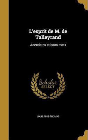 Bog, hardback L'Esprit de M. de Talleyrand af Louis 1885- Thomas