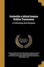 Izviestiia O Zhizni Ioanna Erikha Tunmanna af Aleksei Zinovevich 1801-1884 Zinovev