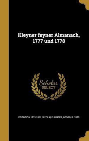 Bog, hardback Kleyner Feyner Almanach, 1777 Und 1778 af Friedrich 1733-1811 Nicolai