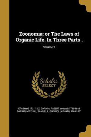 Bog, paperback Zoonomia; Or the Laws of Organic Life. in Three Parts .; Volume 2 af Robert Waring 1766-1848 Darwin, Erasmus 1731-1802 Darwin