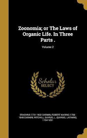 Bog, hardback Zoonomia; Or the Laws of Organic Life. in Three Parts .; Volume 2 af Erasmus 1731-1802 Darwin, Robert Waring 1766-1848 Darwin