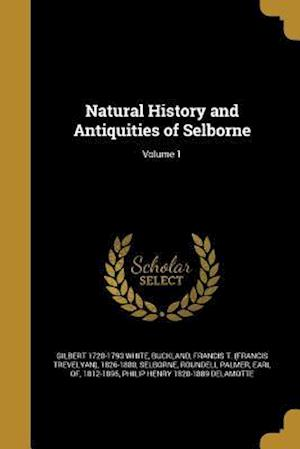 Bog, paperback Natural History and Antiquities of Selborne; Volume 1 af Gilbert 1720-1793 White