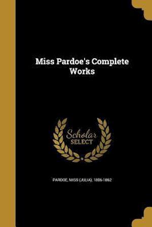 Bog, paperback Miss Pardoe's Complete Works
