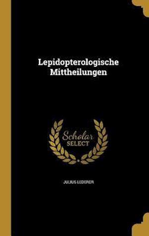 Bog, hardback Lepidopterologische Mittheilungen af Julius Lederer