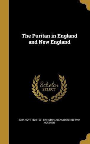 Bog, hardback The Puritan in England and New England af Ezra Hoyt 1828-1901 Byington, Alexander 1830-1914 McKenzie