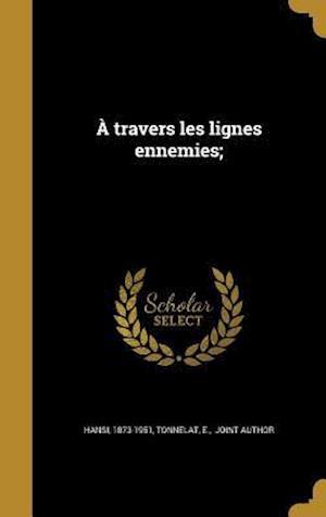 Bog, hardback A Travers Les Lignes Ennemies;
