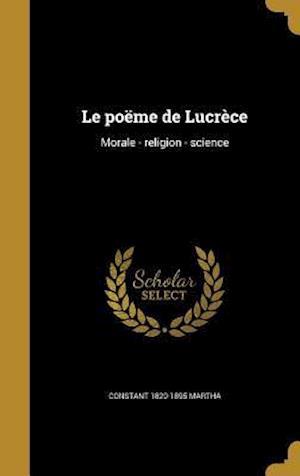 Bog, hardback Le Poeme de Lucrece af Constant 1820-1895 Martha