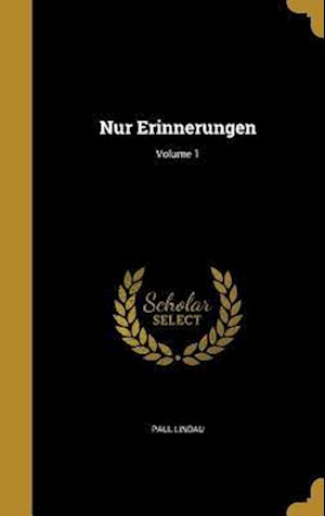 Bog, hardback Nur Erinnerungen; Volume 1 af Paul Lindau