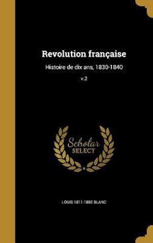Bog, hardback Revolution Francaise af Louis 1811-1882 Blanc