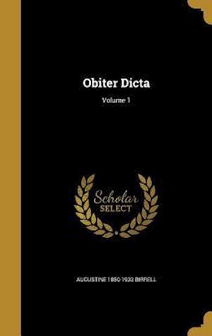 Bog, hardback Obiter Dicta; Volume 1 af Augustine 1850-1933 Birrell