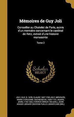 Bog, hardback Memoires de Guy Joli af Claude 1607-1700 Joly