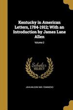 Kentucky in American Letters, 1784-1912; With an Introduction by James Lane Allen; Volume 2 af John Wilson 1885- Townsend