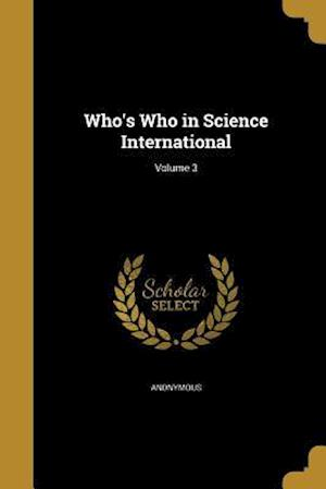 Bog, paperback Who's Who in Science International; Volume 3