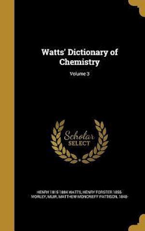 Bog, hardback Watts' Dictionary of Chemistry; Volume 3 af Henry 1815-1884 Watts, Henry Forster 1855- Morley