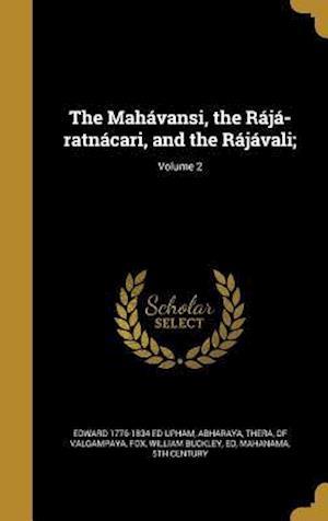 Bog, hardback The Mahavansi, the Raja-Ratnacari, and the Rajavali;; Volume 2 af Edward 1776-1834 Ed Upham
