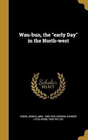 Bog, hardback Wau-Bun, the Early Day in the North-West