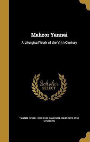 Bog, hardback Mahzor Yannai af Louis 1873-1953 Ginzberg, Israel 1870-1939 Davidson