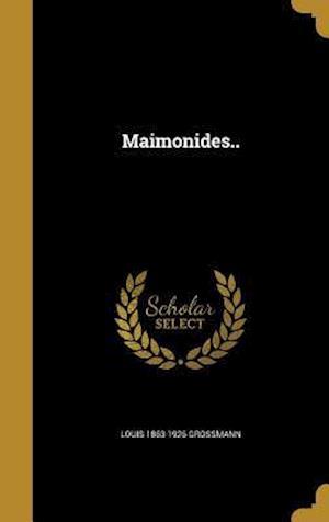 Bog, hardback Maimonides.. af Louis 1863-1926 Grossmann