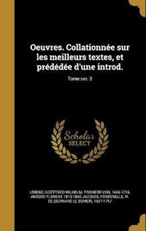 Bog, hardback Oeuvres. Collationnee Sur Les Meilleurs Textes, Et Prededee D'Une Introd.; Tome Ser. 2 af Amedee Florent 1813-1865 Jacques