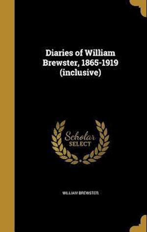 Bog, hardback Diaries of William Brewster, 1865-1919 (Inclusive) af William Brewster
