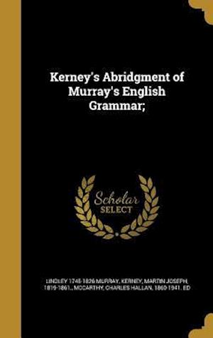 Bog, hardback Kerney's Abridgment of Murray's English Grammar; af Lindley 1745-1826 Murray