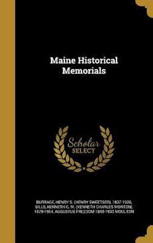 Bog, hardback Maine Historical Memorials af Augustus Freedom 1848-1933 Moulton