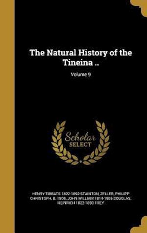 Bog, hardback The Natural History of the Tineina ..; Volume 9 af Henry Tibbats 1822-1892 Stainton, John William 1814-1905 Douglas