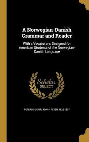 Bog, hardback A Norwegian-Danish Grammar and Reader